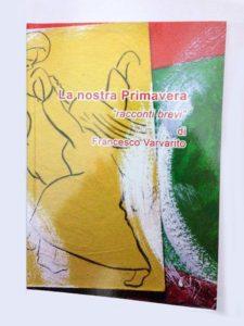 La nostra Primavera - Francesco Varvarito